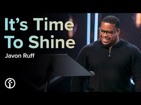 Its Time To Shine  Pastor Javon Ruff