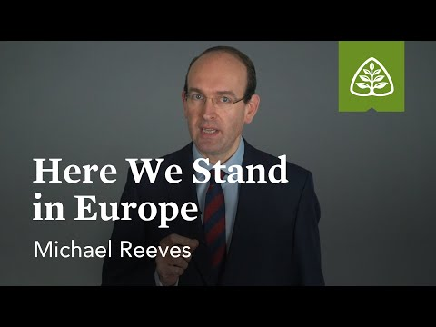 Michael Reeves: Here We Stand in Europe