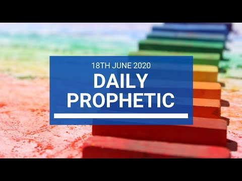 Daily Prophetic 18 June 2020 4 of 7