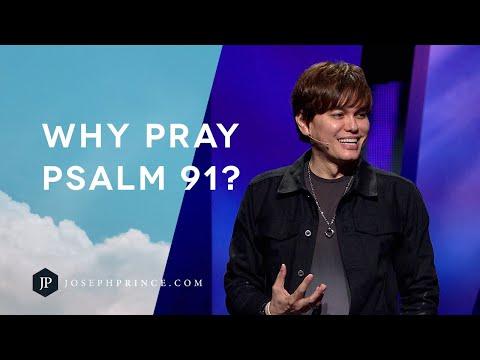 Why Pray Psalm 91?  Joseph Prince