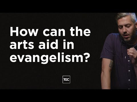 How Can the Arts Aid in Evangelism?