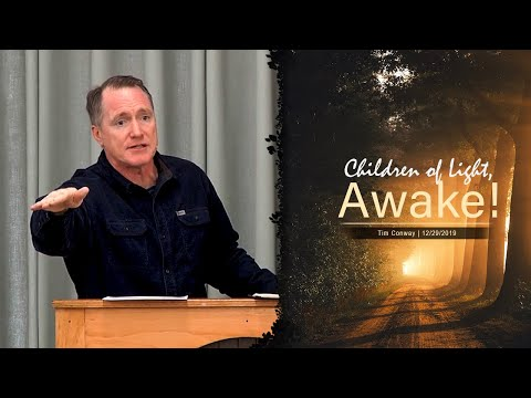 Children of Light, Awake! - Tim Conway