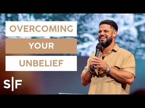 Overcoming Your Unbelief  Steven Furtick
