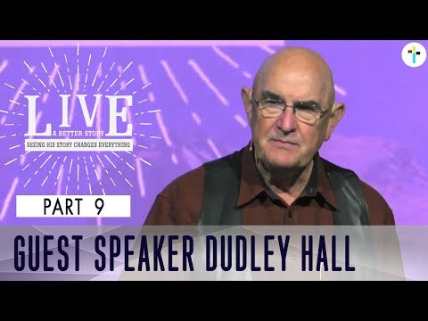 Live A Better Story Part 9  Dudley Hall  Sojourn Church Carrollton Texas