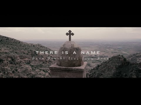 There Is A Name (Music Video) - Sean Feucht  Live from Iraq