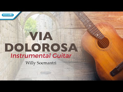 Willy Soemantri - Instrumental Worship - Via Dolorosa