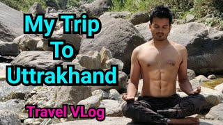 My trip to Uttrakhand with Family | Travel VLog | Girishsharma