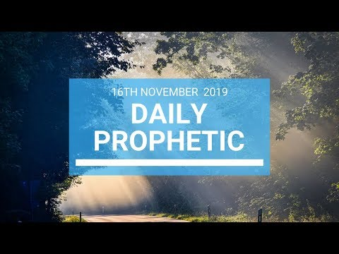 Daily Prophetic 16 November Word 1