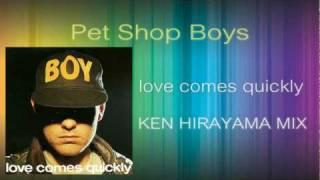 Love Comes Quickly (KEN HIRAYAMA MIX)