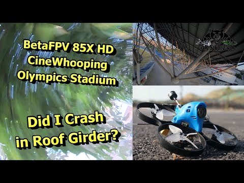 BetaFPV 85X Brushless HD FPV Whoop Cine Whooping Olympics Stadium - UCsFctXdFnbeoKpLefdEloEQ