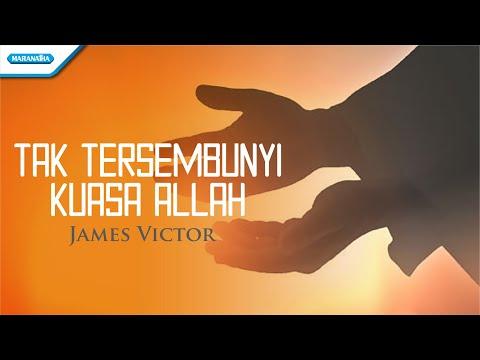 Tak Tersembunyi Kuasa Allah - James Victor (with lyric)