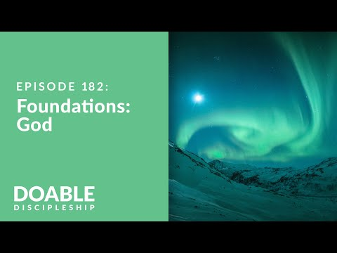 Episode 182: Foundations - God