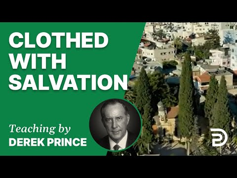 Clothed with Salvation 18/1 - A Word from the Word - Derek Prince