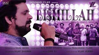 Bismillah by Saaz || Best Sufi Song || 2016 || SAA - saaztheband , Sufi