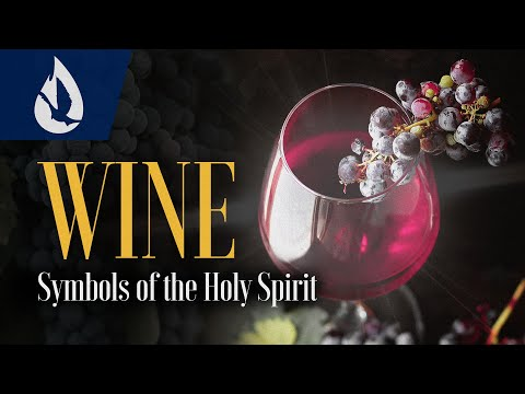 Symbols of the Holy Spirit: Wine