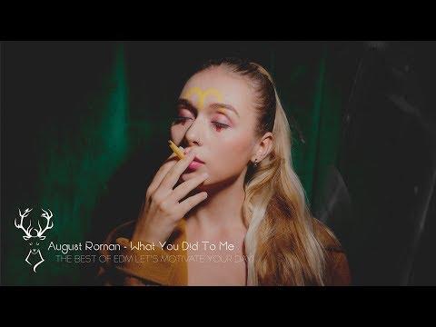 August Roman - What You Did To Me [ Dance & EDM ] 🌙 - UCUavX64J9s6JSTOZHr7nPXA