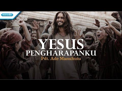 Pdt Ade Manuhutu - Yesus Pengharapanku