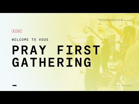 Join us LIVE at VOUS Church  Pray First Worship Night August 19th, 2020
