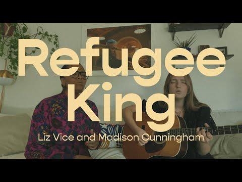 Refugee King  Liz Vice & Madison Cunningham