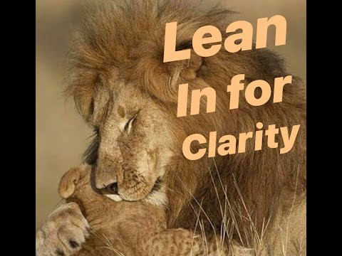 Lean in for Clarity