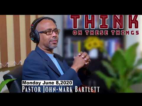 Think on These Things - June 8, 2020