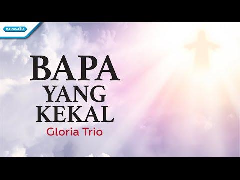 Bapa Yang Kekal - Gloria Trio (with lyric)