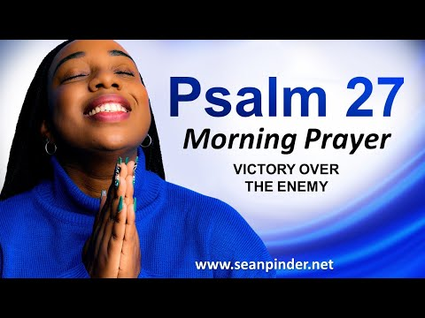 PSALM 27 - VICTORY Over the Enemy - Morning Prayer
