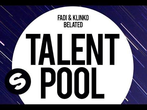 Fadi & Klinko - Belated - UCpDJl2EmP7Oh90Vylx0dZtA
