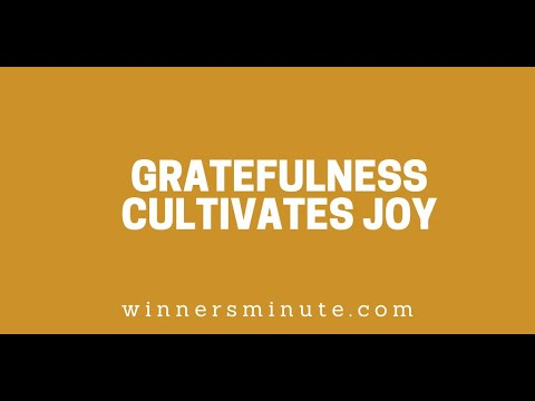 Gratefulness Cultivates Joy // The Winner's Minute With Mac Hammond