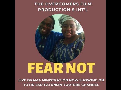Fear Not - Live Drama