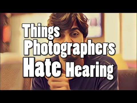 Things Photographers Hate Hearing