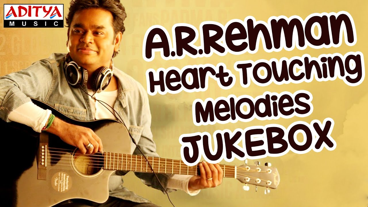 A R Rehman Heart Touching Melody Songs II Jukebox || AR