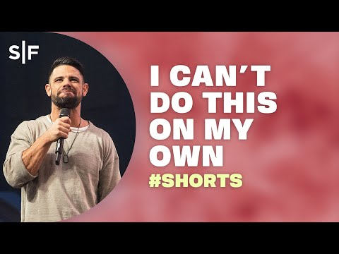 God, I Can't Do This On My Own #Shorts  Steven Furtick