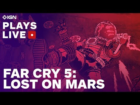 Far Cry 5: Lost on Mars DLC Gameplay With Developers - IGN Plays Live - UCKy1dAqELo0zrOtPkf0eTMw