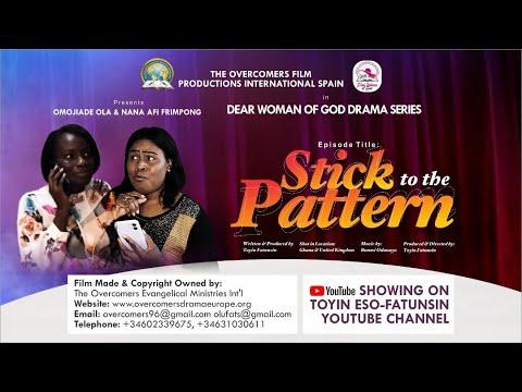 STICK TO THE PATTERN - DEAR WOMAN OF GOD DRAMA SERIES