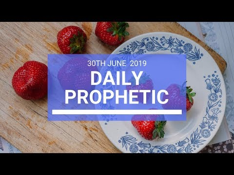Daily Prophetic 30 June 2019 Word 3