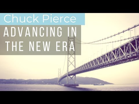Chuck Pierce - Advancing In The New Era