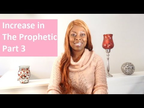 Increase in The Prophetic Part 3