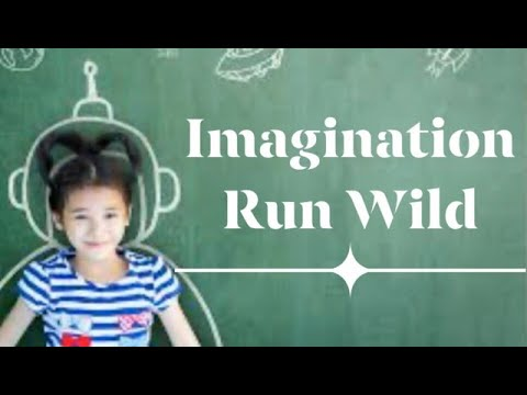 Imagination Run Wild