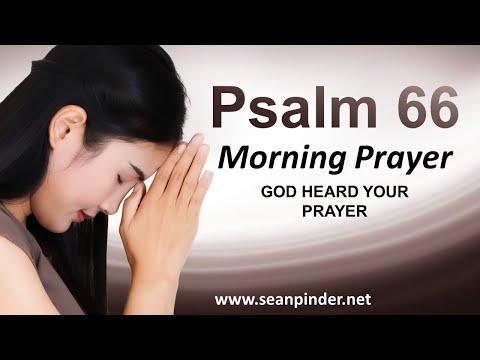 God HEARD Your PRAYERS - PSALMS 66 - Morning Prayer