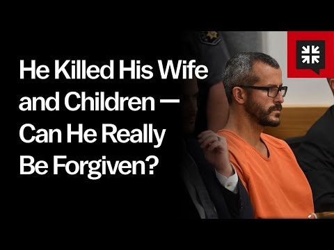 He Killed His Wife and Children  Can He Really Be Forgiven? // Ask Pastor John