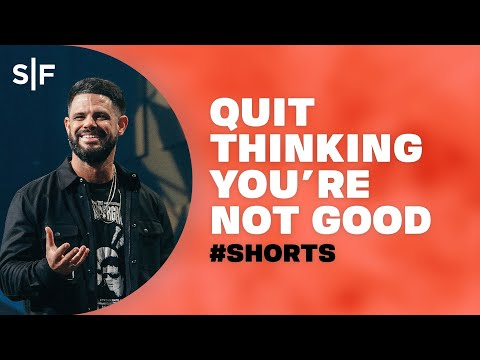 Quit Thinking You're Not Good #Shorts  Steven Furtick