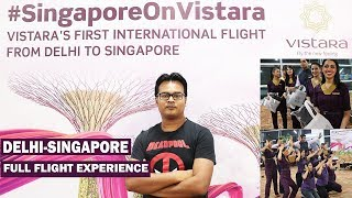 FIRST INTERNATIONAL FLIGHT OF AIR VISTARA | DELHI TO SINGAPORE UK 115 | FULL FLIGHT EXPERIENCE