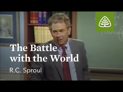 The Battle with the World: Pleasing God with R. C. Sproul