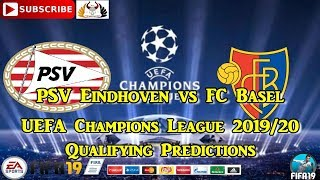 PSV Eindhoven vs FC Basel | 2019-20 Champions League Qualifying - 2nd Round | Predictions FIFA 19