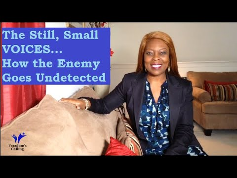 The Still Small Voices  How the Enemy Goes Undetected