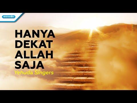 Yehuda Singers - Hanya Dekat Allah Saja