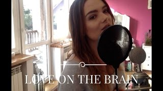 Love on the Brain ( Ailo Cover )