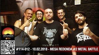 """""""DIstorsión: Mesa Redonda #2 Metal Battle Uruguay 2019""""  #114-012 dom 10.02.2019"""