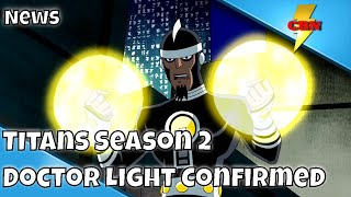 Titans Season 2 - Doctor Light Confirmed